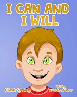 I CAN AND I WILL: A story that helps to understand the importance of believing in yourself and figure out how to handle negative emotions (cheerful mantra song included) - Book Cover