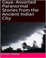 Gaya- Assorted Paranormal Stories from the Ancient Indian City - Book Cover