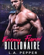 Enemy Fiance Billionaire; An Enemy to Lovers Fake Fiance Office Romance - Book Cover
