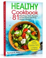Healthy Cookbook: 81 Best Easy Cook Recipes to Feel Good and Keep Active Lifestyle - Book Cover