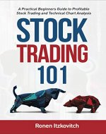 Stock Trading 101: A Practical Beginner's Guide to Stock Trading and Technical Chart Analysis - Book Cover