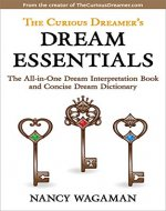 The Curious Dreamer's Dream Essentials: The All-in-One Dream Interpretation Book and Concise Dream Dictionary - Book Cover