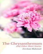 The Chrysanthemum: And Other Short Stories - Book Cover
