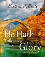 He Hath Called Us to Glory: A Study of II Peter - Book Cover