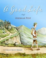 A Good Life: An Orphan Takes a Journey and Discovers Ten Ways to Think About Life - Book Cover