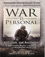 War Is Personal: Hell, Luck, and Resilience: A WWII Combat Marine's Accounts of Okinawa and China - Book Cover