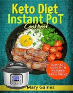Keto Diet Instant Pot Cookbook: Healthy, Quick & Easy Instant Pot Recipes Ketogenic for Beginners'  & Advanced: High Fat & Low-Carb Meals' Guide For Your Pressure Cooker - Book Cover