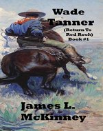 Wade Tanner: Return To Red Rock (Book Book 1) - Book Cover