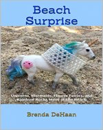 Beach Surprise: Unicorns, Mermaids, Flower Fairies, and Rainbow Rocks Meet at the Beach (Rockin' Fairy Garden Tales Book 2) - Book Cover