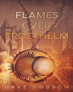 Flames Over Frosthelm - Book Cover