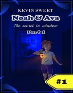 Noah & Ava: The secret in window - Book Cover