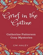 GRIEF IN THE GÂTINE: Catherine Patterson Mysteries - Book Cover