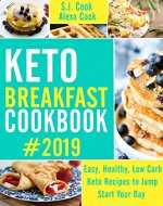 Keto Breakfast Cookbook: Easy, Healthy, Low Carb Keto Recipes  to Jump-Start Your Day (Easy Keto Cookbook, Easy Keto Recipes) - Book Cover