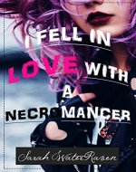 I Fell in Love with a Necromancer (The Necromancer Series Book 1) - Book Cover