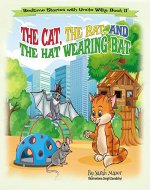 The Cat, The Rat, and the Hat Wearing Bat: Bedtime with a Smile Picture Books (Bedtime Stories with Uncle Willy Book 2) - Book Cover