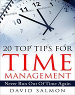 20 Top Tips for Time Management: Never Run Out of Time Again - Book Cover