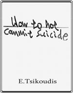 How to not commit suicide - Book Cover
