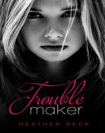Troublemaker - Book Cover