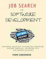 Job Search in Software Development: Software Industry/ Technology Overview, Resume Template, Interview Tips and Career Guidance - Book Cover