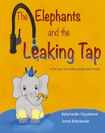 The Elephants and the Leaking Tap: A fun story to introduce professions to kids (Toddlers with Trunks Book 2) - Book Cover