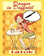 Danger in Daffodil (Daffodil Cozy Mystery Series Book 1) - Book Cover