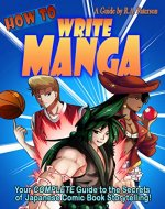 How to Write Manga: Your Complete Guide to the Secrets of Japanese Comic Book Storytelling - Book Cover