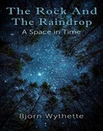The Rock and the Raindrop: A Space in Time - Book Cover