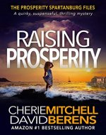 Raising Prosperity: A quirky, suspenseful, thrilling mystery with a touch of romance. (The Prosperity Spartanburg Files Book 1) - Book Cover
