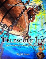 Telescope Jim: A Childrens Pirate-Treasure Adventure (The Longfellow Adventures Book 1) - Book Cover