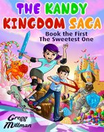 The Kandy Kingdom Saga: Book the First: The Sweetest One - Book Cover