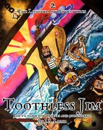 Toothless Jim: A Childrens Pirate-Treasure Adventure (The Longfellow Adventures Book 2) - Book Cover