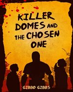 Killer Domes and the Chosen One - Book Cover