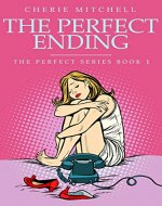 The Perfect Ending: The Perfect Series - Book Cover