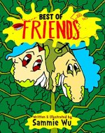 Best of Friends - A rhyming children's picture book showing the values of true friendships for kids of age 3-8: (Short Story Book for Boys and Girls - Downloadable Audio Book version included) - Book Cover