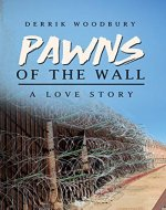 PAWNS OF THE WALL: A LOVE STORY - Book Cover