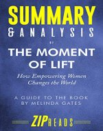 Summary & Analysis of The Moment of Lift: How Empowering Women Changes the World | A Guide to the Book by Melinda Gates - Book Cover