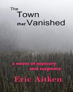 The Town that Vanished: a novel of mystery and suspense - Book Cover