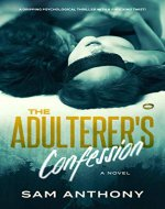 The Adulterer's Confession: A Novel (The Adulterer Series Book 2) - Book Cover