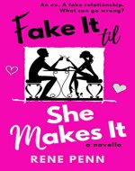 Fake It Til She Makes It: A Romantic Comedy Novella - Book Cover