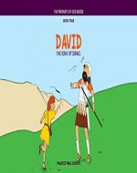 DAVID: The King of Israel (The Prophets of God Series Book 1) - Book Cover