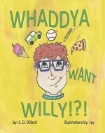 WHADDYA WANT WILLY!?! - Book Cover