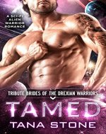 Tamed: A Sci-Fi Alien Warrior Romance (Tribute Brides of the Drexian Warriors Book 1) - Book Cover