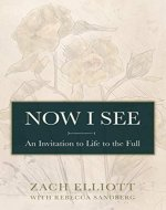 Now I See: An Invitation to Life to the Full - Book Cover