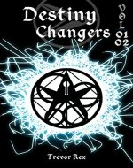 Destiny Changers Vol. 01+02 (Destiny Changers Volumes Book 1)