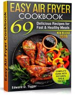 Easy Air Fryer Cookbook: 69 Delicious Recipes for Fast and Healthy Meals. (Healthy food Book 4) - Book Cover