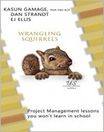 Wrangling Squirrels: Project management lessons you won't learn in school - Book Cover