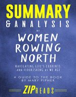 Summary & Analysis of Women Rowing North: Navigating Life's Currents and Flourishing As We Age | A Guide to the Book by Mary Pipher - Book Cover