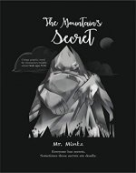 The Mountain's Secret. Creepy graphic novel for elementary/middle school kids ages 9-13: Everyone has secrets. Sometimes those secrets are deadly (Teen Fiction Book 1) - Book Cover