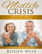 Midlife Crisis: Signs, Symptoms & How to Deal with It - Life Guide for Men and Women - Book Cover