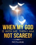 When my God is with me, then I am not scared! Christian ebook for women/fearlees book - Book Cover